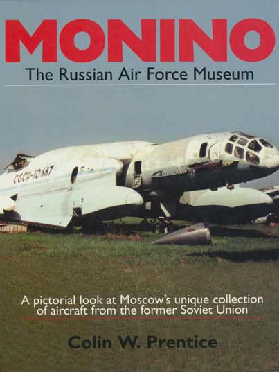 Monino The Russian Air Force Museum pictorial guidebook by C. Prentice